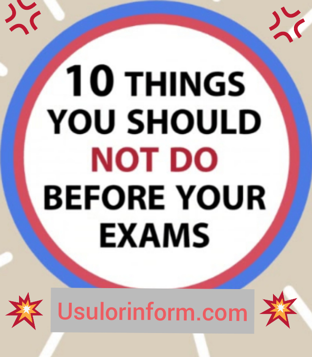 things you should never do before exams
