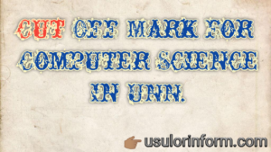 cut off mark for computer science in UNN