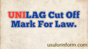 jamb cut off mark for law in Unilag